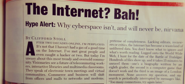 Newsweek 1995 - The Internet? Bah!